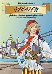 Mein geniales Malbuch: Piraten - Gefürchtete Seeräuber, gruselige Geisterschiffe und geheime Schatzkisten