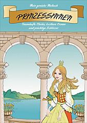 Mein geniales Malbuch: Prinzessinnen