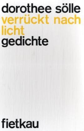 Verrückt nach Licht - Gedichte - Sölle, Dorothee