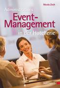 Zech, Nicola: Administratives Event-Management in der Hotellerie