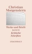 Werke und Briefe. Stuttgarter Ausgabe. Kommentierte Ausgabe / Kritische Schriften