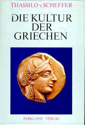Die Kultur der Griechen - Scheffer, Thassilo von