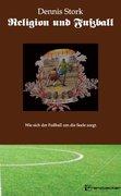 Stork, Dennis: Stork: Religion und Fußball