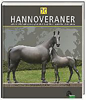 HANNOVERANER - Zucht und Entwicklung der weltweit gefragten Pferde