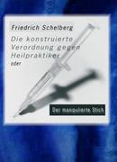 Schelberg, Friedrich: Die konstruierte Verordnung gegen Heilpraktiker