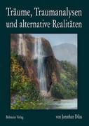 Dilas, Jonathan: Träume, Traumanalysen und alternative Realitäten
