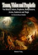 Schindler, Heinrich Bruno: Traum, Vision und Prophetie