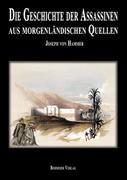 Hammer, Joseph von: Geschichte der Assassinen aus morgenländischen Quellen