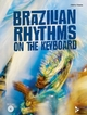 Brazilian Rhythms on the Keyboard - Cidinho Teixeira