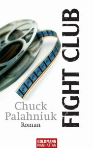 Fight Club: Roman Chuck Palahniuk Author
