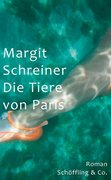 Schreiner, Margit: Die Tiere von Paris