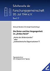 """Die Ämter und ihre Vergangenheit im Dritten Reich"""": Horte des Widerstandes"""" oder verbrecherische Organisationen""""?"""