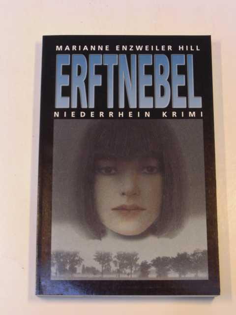 Marianne Enzweiler-Hill: Erftnebel. Niederrhein-Krimi!
