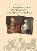 Grub, Volker: Die Thurn- und Taxissche Posthalterei in Knittlingen und Illingen