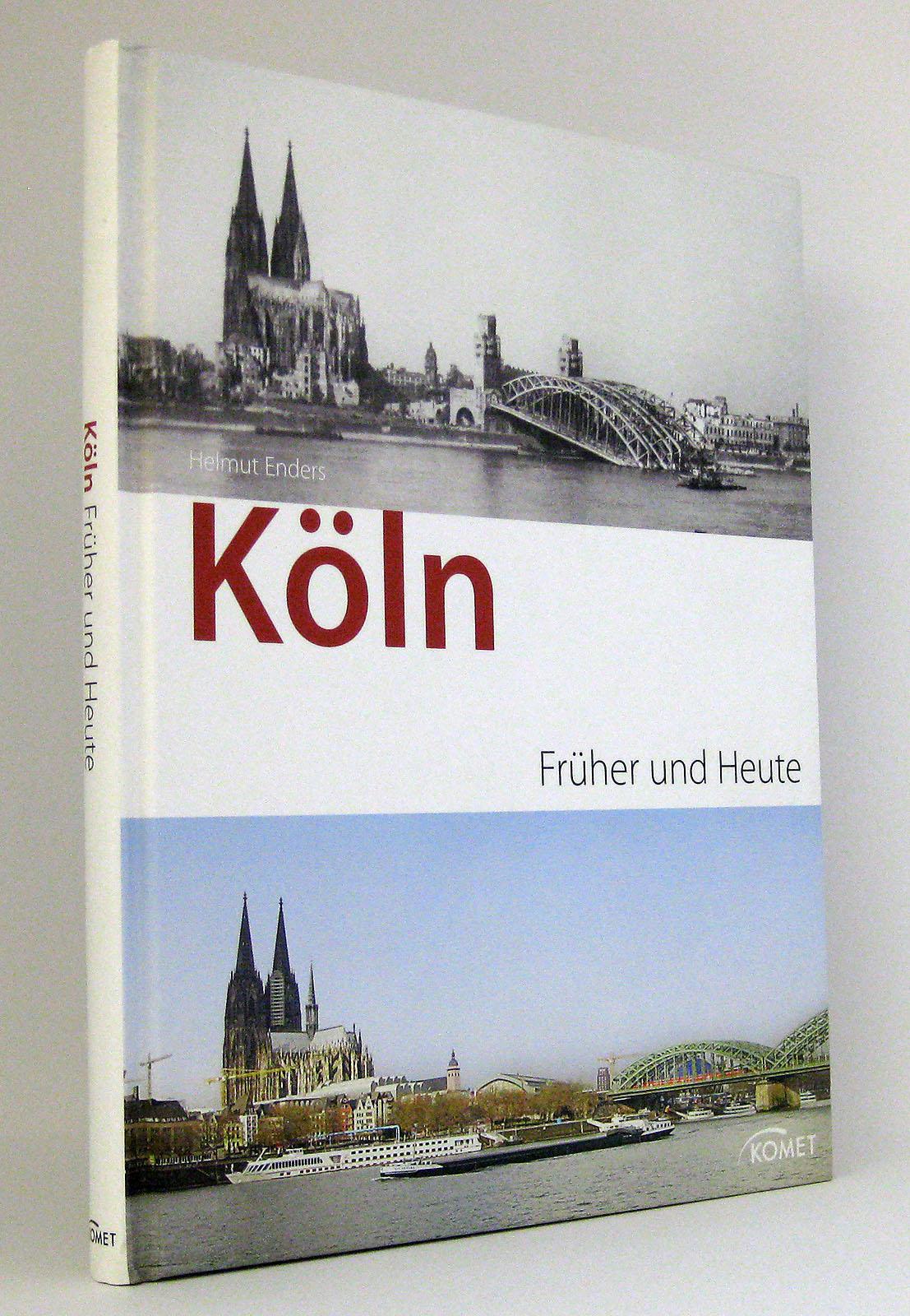 Köln : Früher und Heute - Enders, Helmut