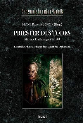 Meisterwerke der dunklen Phantastik: Priester des Todes - Scheck, Frank R. (Hrsg.)
