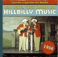 Verschiedene - Dim Lights, Thick Smoke And Hillbilly Music, Country And Western Hit Parade 1956