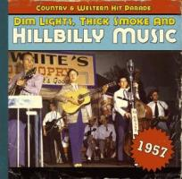 Verschiedene - Dim Lights, Thick Smoke And Hillbilly Music, Country And Western Hit Parade 1957