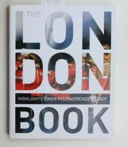 The London book. Highlights einer faszinierenden Stadt. - Dubilski, Petra