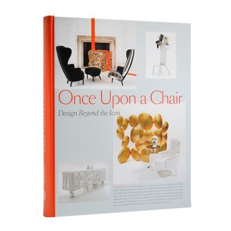 Once Upon a Chair. Design beyond the Icon.  1. Aufl. - R. Klanten, A. Kupetz, S. Ehmann, S. Moreno (Eds.)