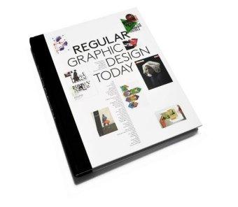 Regular - Graphic Design Today - Klanten, Robert (Hrsg.) / Ehmann, Sven (Hrsg.) / Mollard, Adeline (Hrsg.)