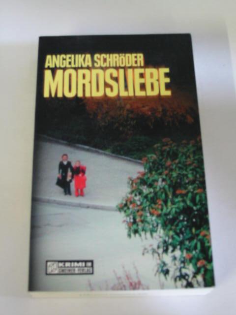 Angelika Schröder: Mordsliebe. Hagen-Krimi!