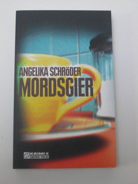 Angelika Schröder: Mordsgier. Hagen-Krimi!