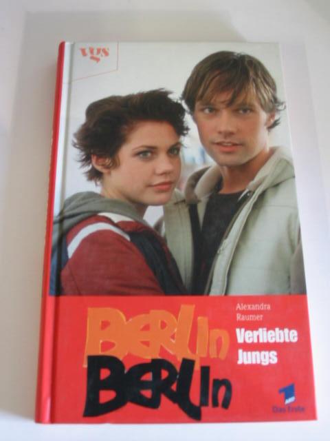 Alexandra Raumer: Verliebte Jungs. Berlin, Berlin