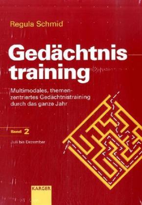 Gedächtnistraining, 2 Bde. - Multimodales, themenzentriertes Gedächtnistraining durch das ganze Jahr - Schmid, Regula