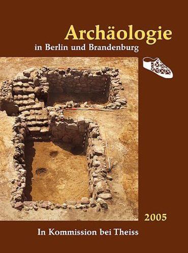 Archäologie in Berlin und Brandenburg 2005