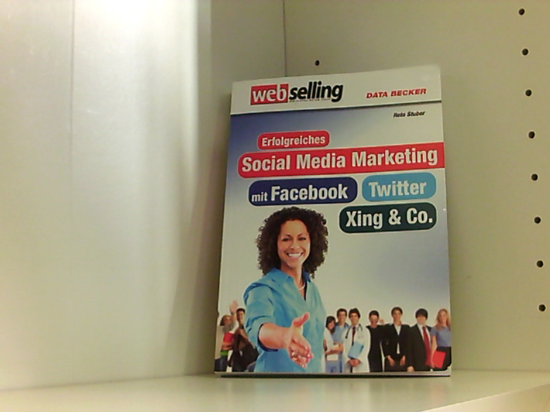 Erfolgreiches Social Media Marketing mit Facebook, Twitter, Google+, XING, LinkedIn & YouTube - Stuber, Reto