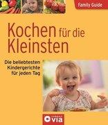 Rothmann, Nicole: Family Guide - Kochen für die Kleinsten