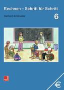 Armbruster, Gerhard: Rechnen Schritt für Schritt 6. Schülerbuch