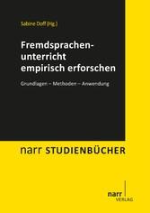 Fremdsprachenunterricht empirisch erforschen - Grundlagen - Methoden - Anwendung - Sabine Doff