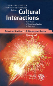 Cultural Interactions: Fifty Years of American Studies in Germany Ulla Haselstein Editor