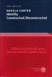 Angela Carter - Identity Constructed/Deconstructed. - Müller, Anja