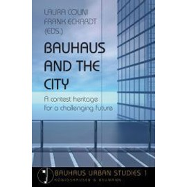 Bauhaus and the City - Laura Colini