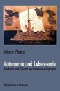 Platzer, Johann: Autonomie und Lebensende