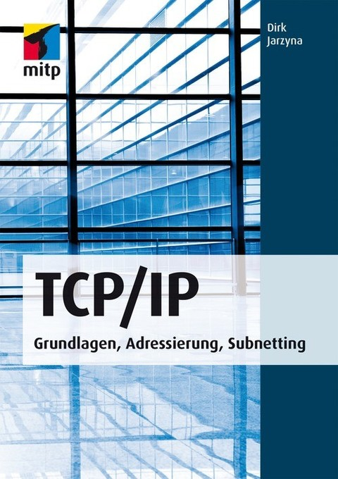 TCP/IP als eBook von Dirk Jarzyna - MITP Verlags GmbH & Co. KG