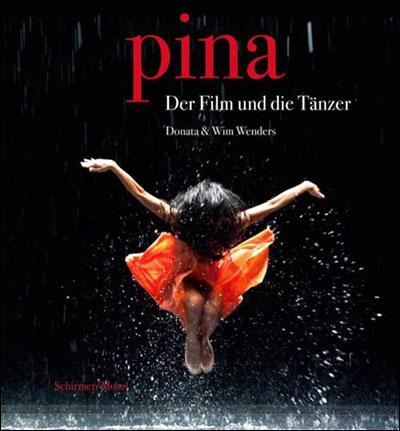 Pina der Film und die Tanzer - Schirmer-Mosel