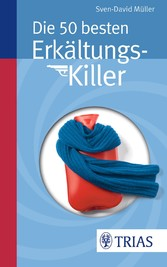 Die 50 besten Erkältungs-Killer - Sven-David Müller
