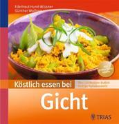 Günther, Wolfram;Edeltraut Hund-Wissner: Köstlich essen bei Gicht