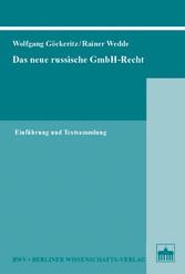 Das neue russische GmbH-Recht - Einführung und Textsammlung - Wolfgang Göckeritz, Rainer Wedde