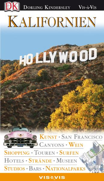 Kalifornien: Kunst. San Francisco. Canyons. Wein. Shopping. Touren. Surfen. Hotels. Strände. Museen. Studios. Bars. Nationalparks