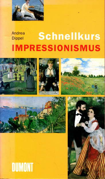 Schnellkurs Impressionismus - Dippel, Andrea