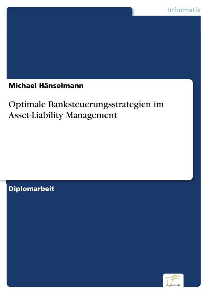 Optimale Banksteuerungsstrategien im Asset-Liability Management als eBook Download von Michael Hänselmann - Michael Hänselmann