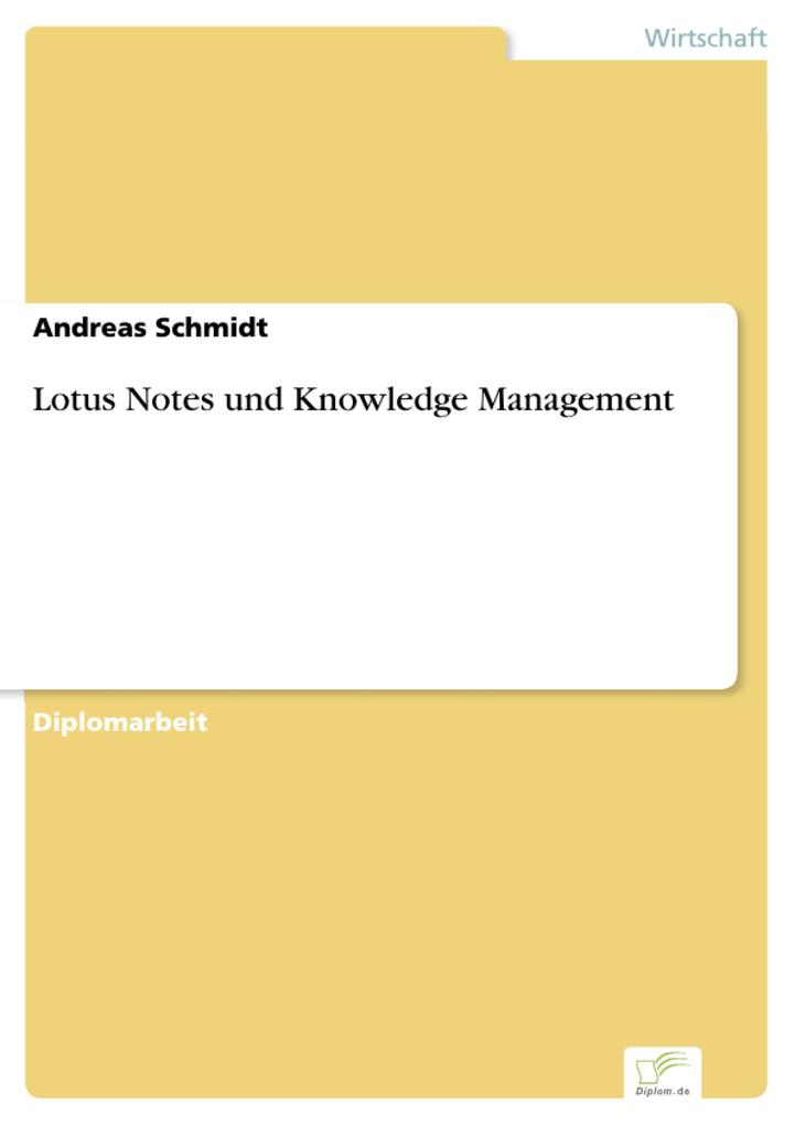 Lotus Notes und Knowledge Management als eBook von Andreas Schmidt - Diplom.de