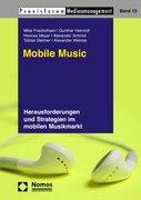 Steimer, Tobias;Friedrichsen, Mike;Heinrich, Gunther;Schmid, Alexander;Meyer, Hannes: Mobile Music
