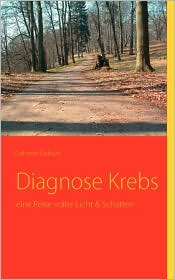 Diagnose Krebs - Gabriele Gebuhr