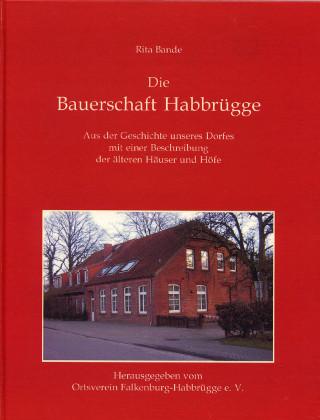 Die Bauerschaft Habbrügge. Aus der Geschichte unseres Dorfes mit einer Beschreibung der älteren Häuser und Höfe - Bande, Rita